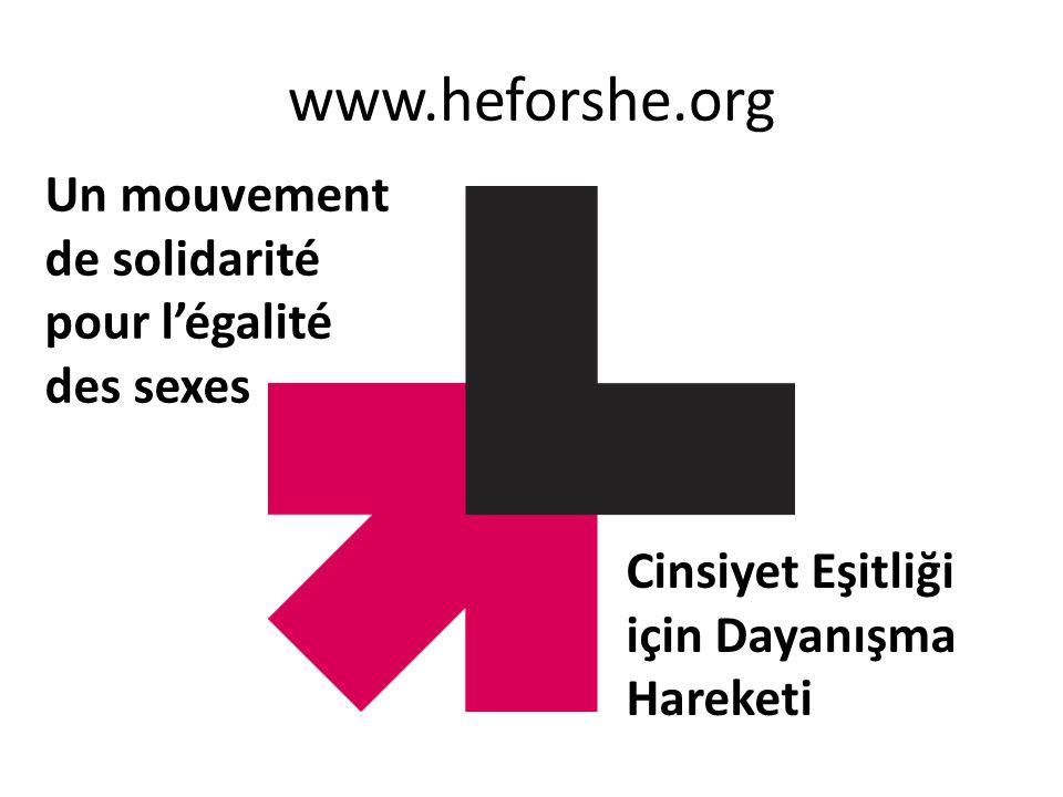 www.heforshe.org Un mouvement de solidarité pour l'égalité des sexes Cinsiyet Eşitliği için Dayanışma Hareketi