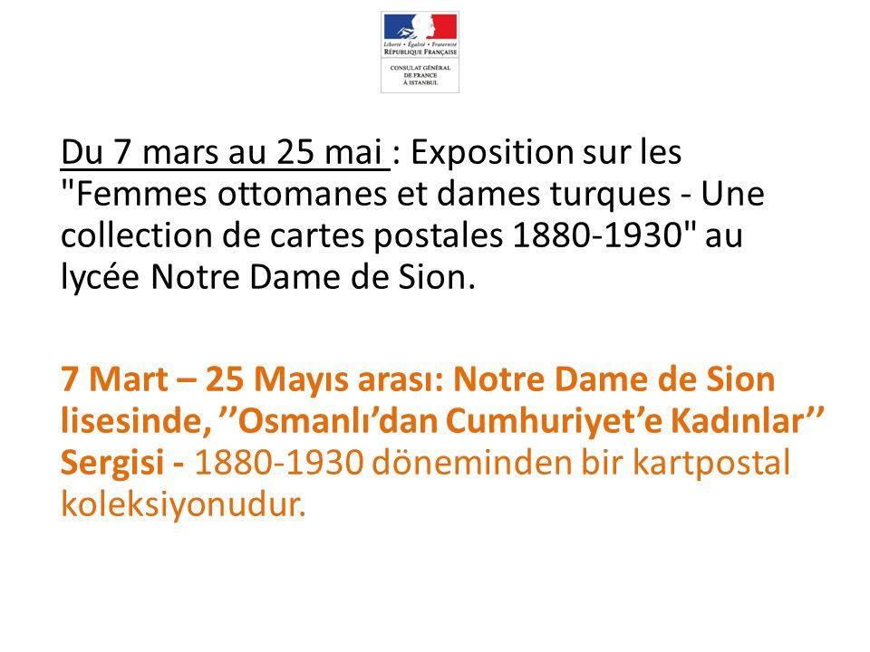Du 7 mars au 25 mai : Exposition sur les Femmes ottomanes et dames turques - Une collection de cartes postales 1880-1930 au lycée Notre Dame de Sion.
