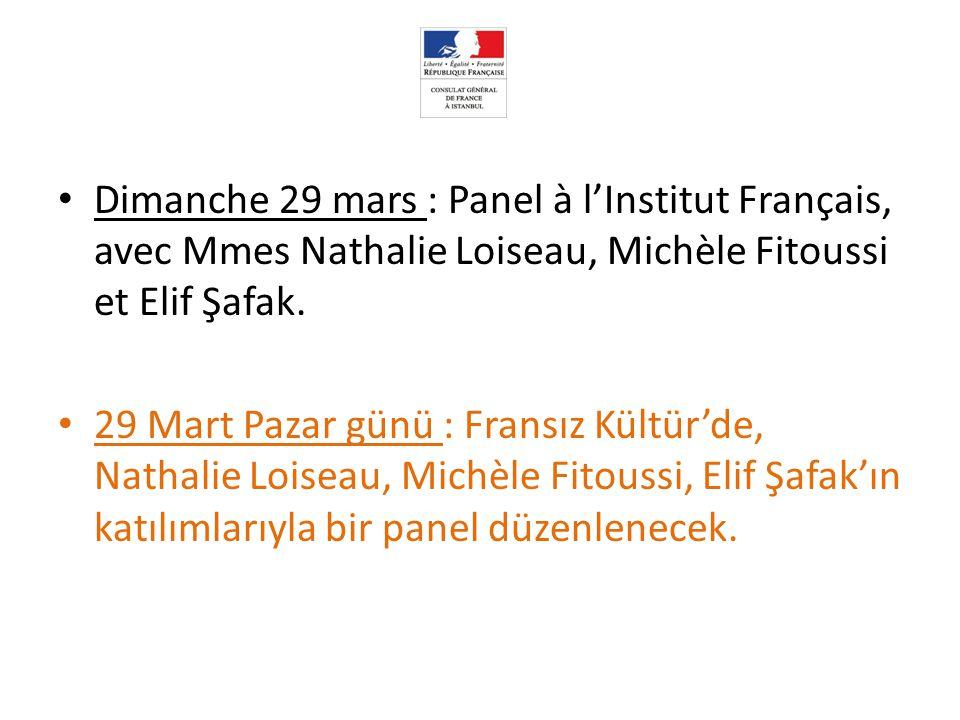 Dimanche 29 mars : Panel à l'Institut Français, avec Mmes Nathalie Loiseau, Michèle Fitoussi et Elif Şafak.