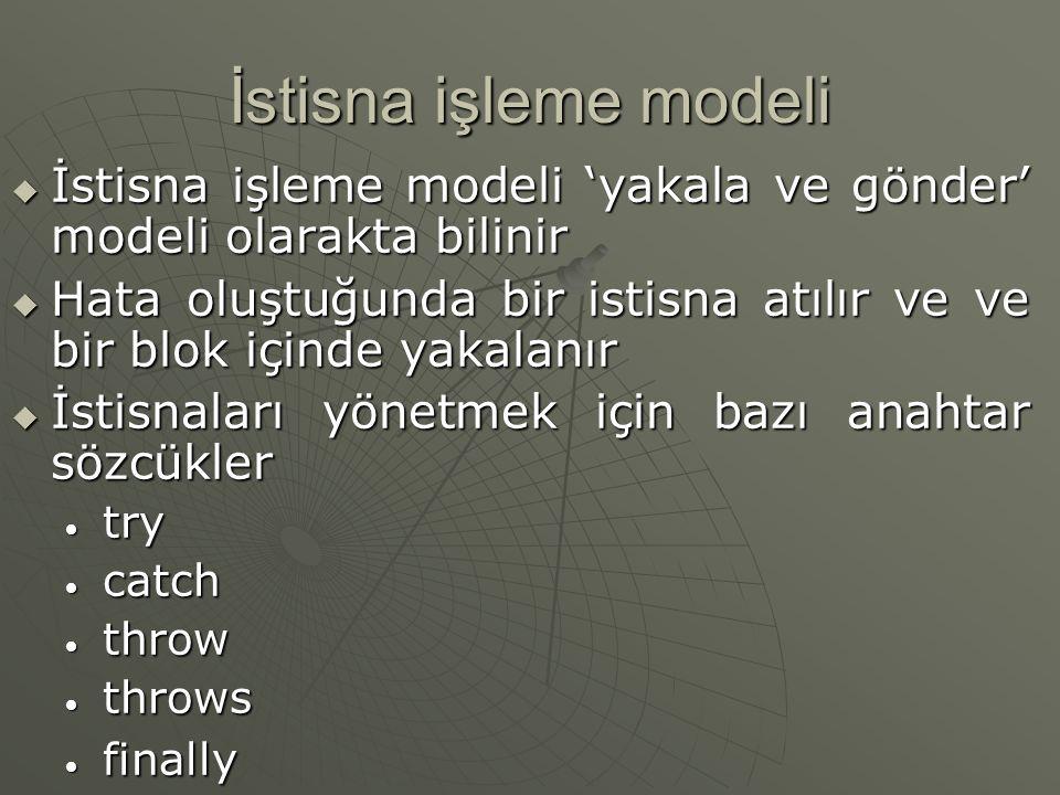 İstisna işleme modelinin yapısı  Sözdizimi try { ….