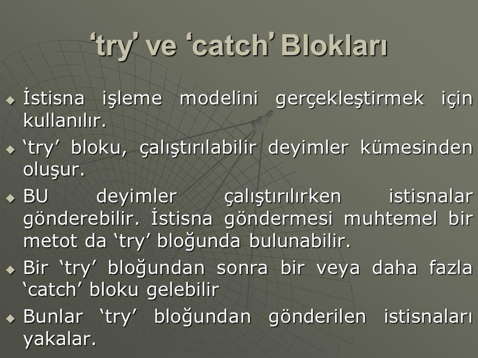 ' try ' ve ' catch ' Blokları  İstisna işleme modelini gerçekleştirmek için kullanılır.
