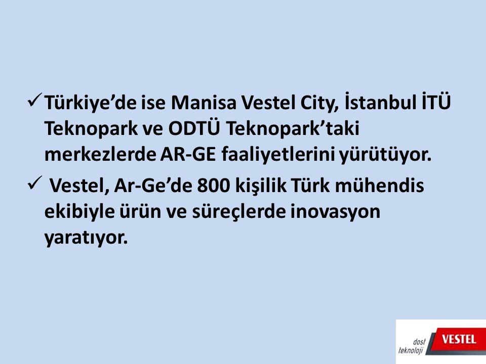 Türkiye'de ise Manisa Vestel City, İstanbul İTÜ Teknopark ve ODTÜ Teknopark'taki merkezlerde AR-GE faaliyetlerini yürütüyor. Vestel, Ar-Ge'de 800 kişi