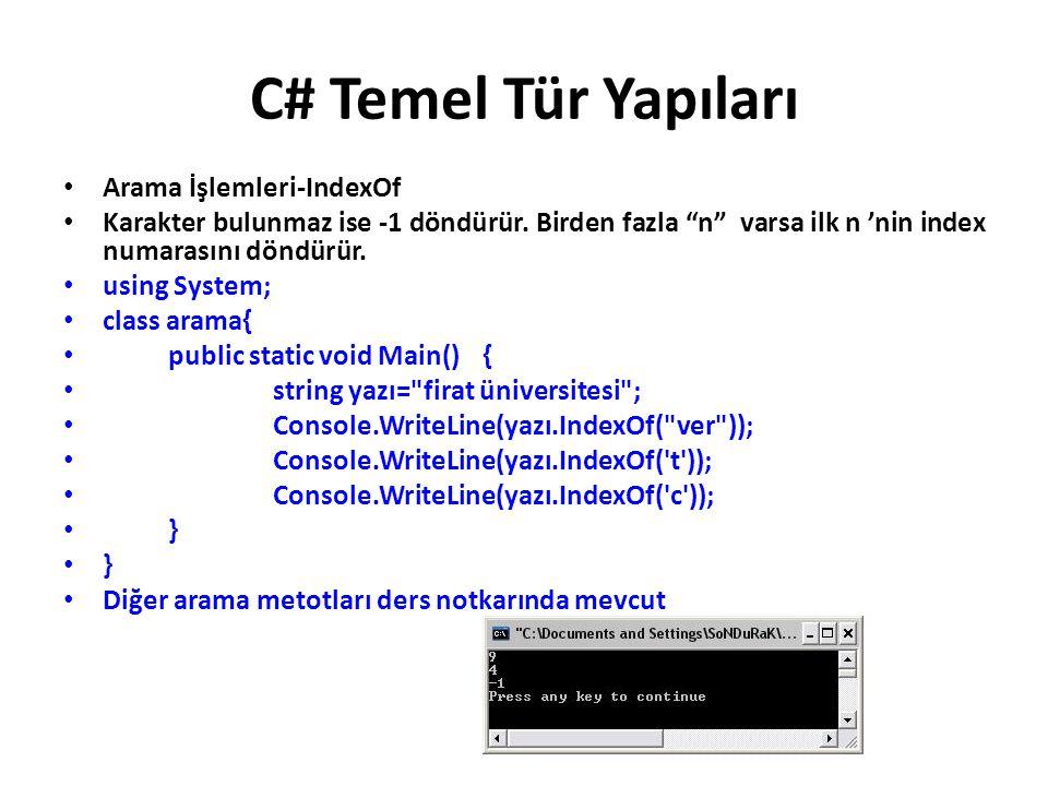 """C# Temel Tür Yapıları Arama İşlemleri-IndexOf Karakter bulunmaz ise -1 döndürür. Birden fazla """"n"""" varsa ilk n 'nin index numarasını döndürür. using Sy"""