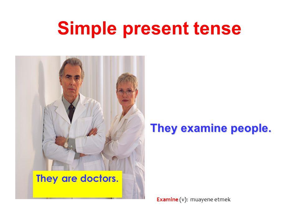 Simple present tense I sell drugs. I am a chemist. drug(n): ilaç