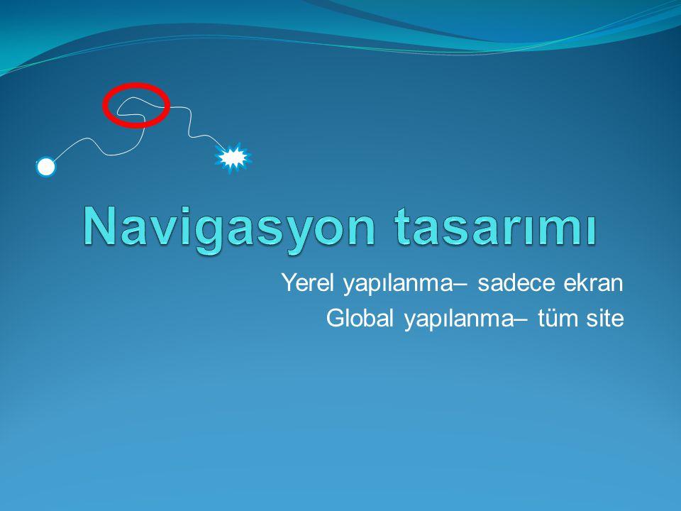 Yerel yapılanma– sadece ekran Global yapılanma– tüm site start
