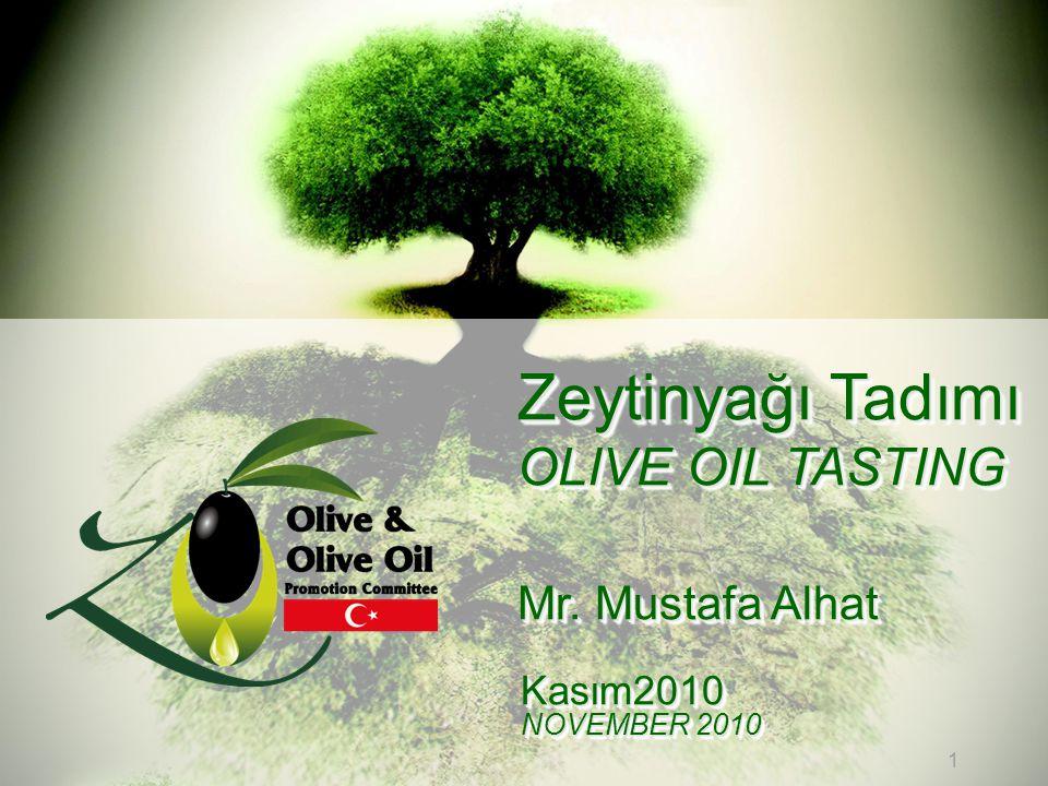 1 1 Zeytinyağı Tadımı OLIVE OIL TASTING Mr.
