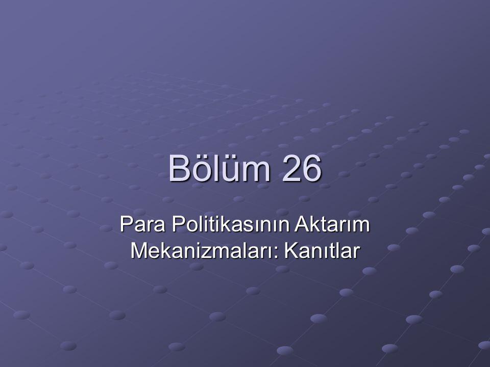 Bölüm 26 Para Politikasının Aktarım Mekanizmaları: Kanıtlar