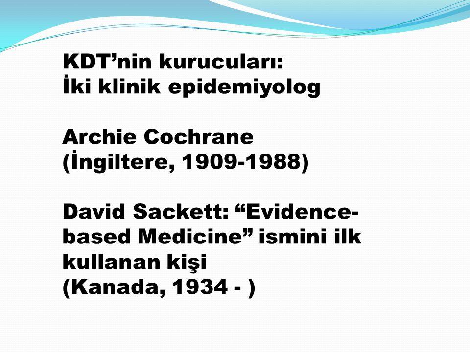 """KDT'nin kurucuları: İki klinik epidemiyolog Archie Cochrane (İngiltere, 1909-1988) David Sackett: """"Evidence- based Medicine"""" ismini ilk kullanan kişi"""