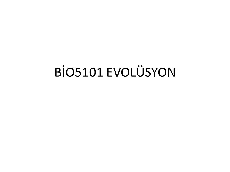 BİO5101 EVOLÜSYON