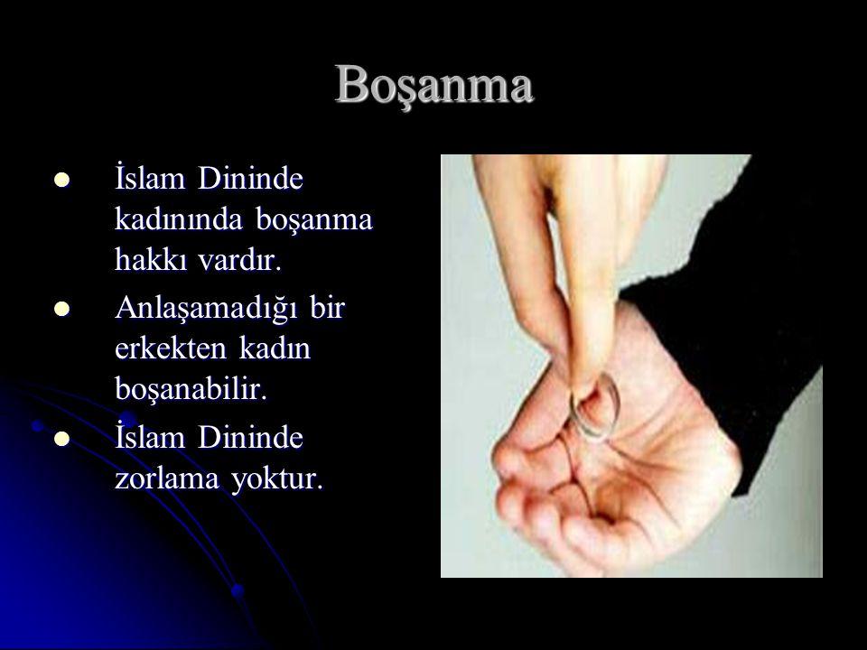 Boşanma İslam Dininde kadınında boşanma hakkı vardır. İslam Dininde kadınında boşanma hakkı vardır. Anlaşamadığı bir erkekten kadın boşanabilir. Anlaş