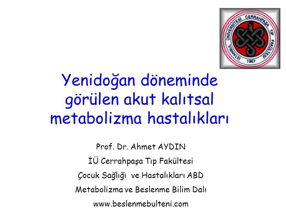 Kalıtsal metabolizma hastalıklarında akut neonatal semptomlar Merkez sinir sistemi - Letarji, emmeme - İrritabilite - Hipertoni (sık) - Hipotoni (nadir) - Konvülsion – Koma Gastrointistinal - Tartı alamama - Kusma - İshal Kardiovasküler - Apne - Takipne - Solunum sıkıntısı Karaciğer bozuklukları - Sarılık - Hepatomegali - Yaygın damar içi pıhtılaşma