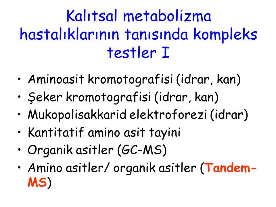Aminoasit kromotografisi (idrar, kan) Şeker kromotografisi (idrar, kan) Mukopolisakkarid elektroforezi (idrar) Kantitatif amino asit tayini Organik as