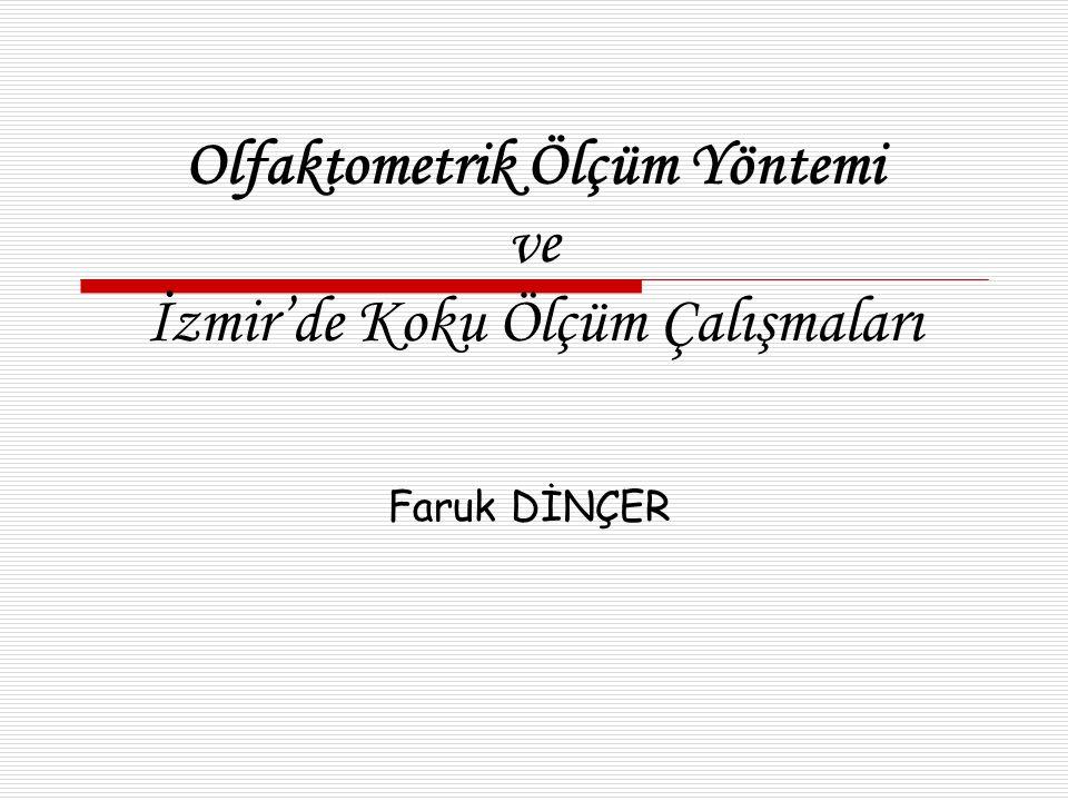 Olfaktometrik Ölçüm Yöntemi ve İzmir'de Koku Ölçüm Çalışmaları Faruk DİNÇER