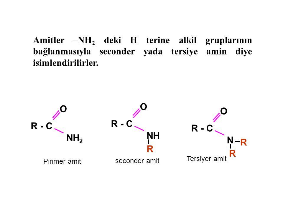 Amitler –NH 2 deki H terine alkil gruplarının bağlanmasıyla seconder yada tersiye amin diye isimlendirilirler.