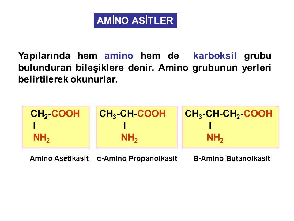 AMİNO ASİTLER Yapılarında hem amino hem de karboksil grubu bulunduran bileşiklere denir.