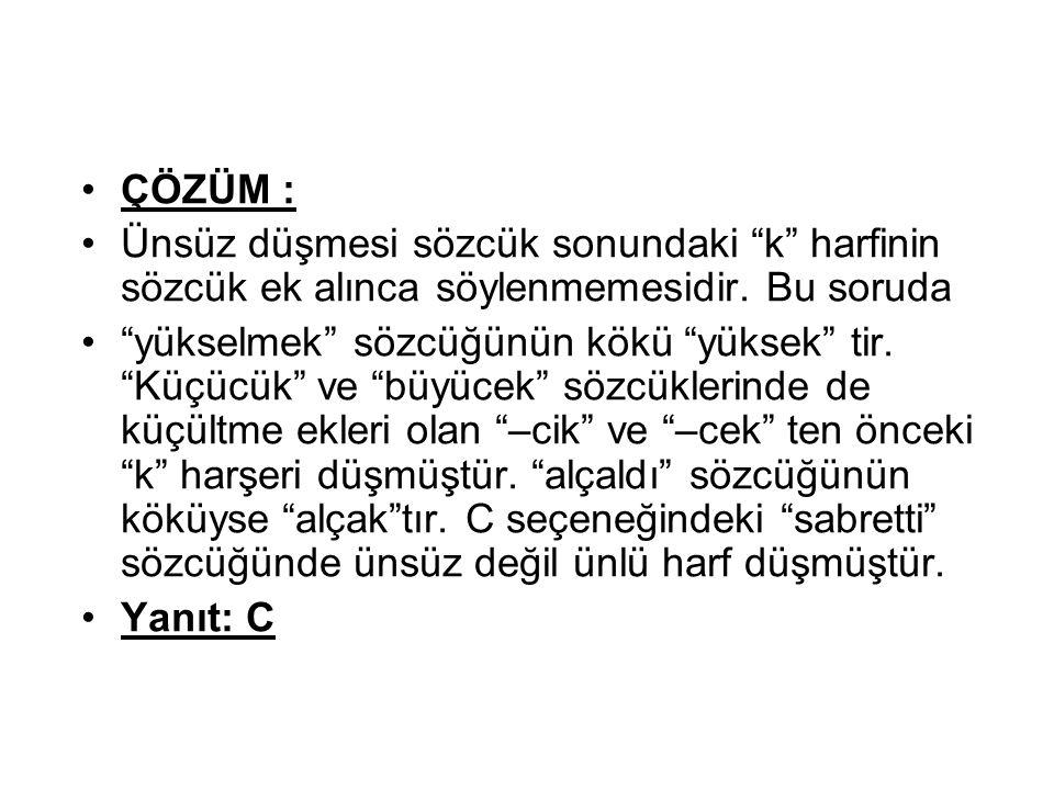 12.Aşağıdaki cümlelerin hangisinde ulama yoktur. A) Sultan Murat eydür, gelsün göreyim.