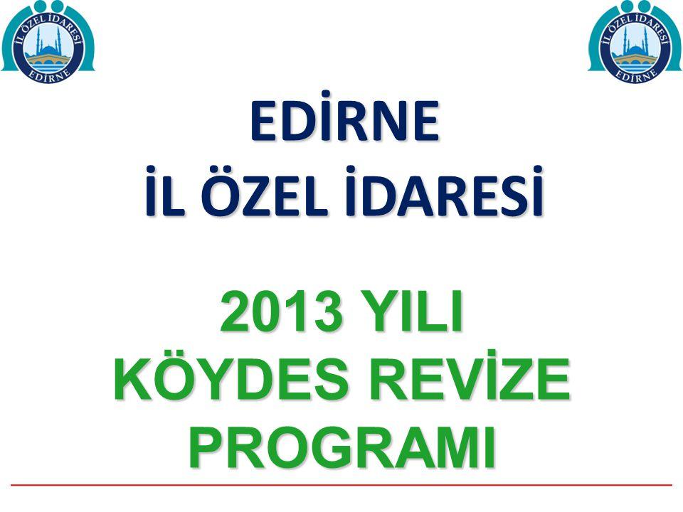 EDİRNE İL ÖZEL İDARESİ 2013 YILI KÖYDES REVİZE PROGRAMI