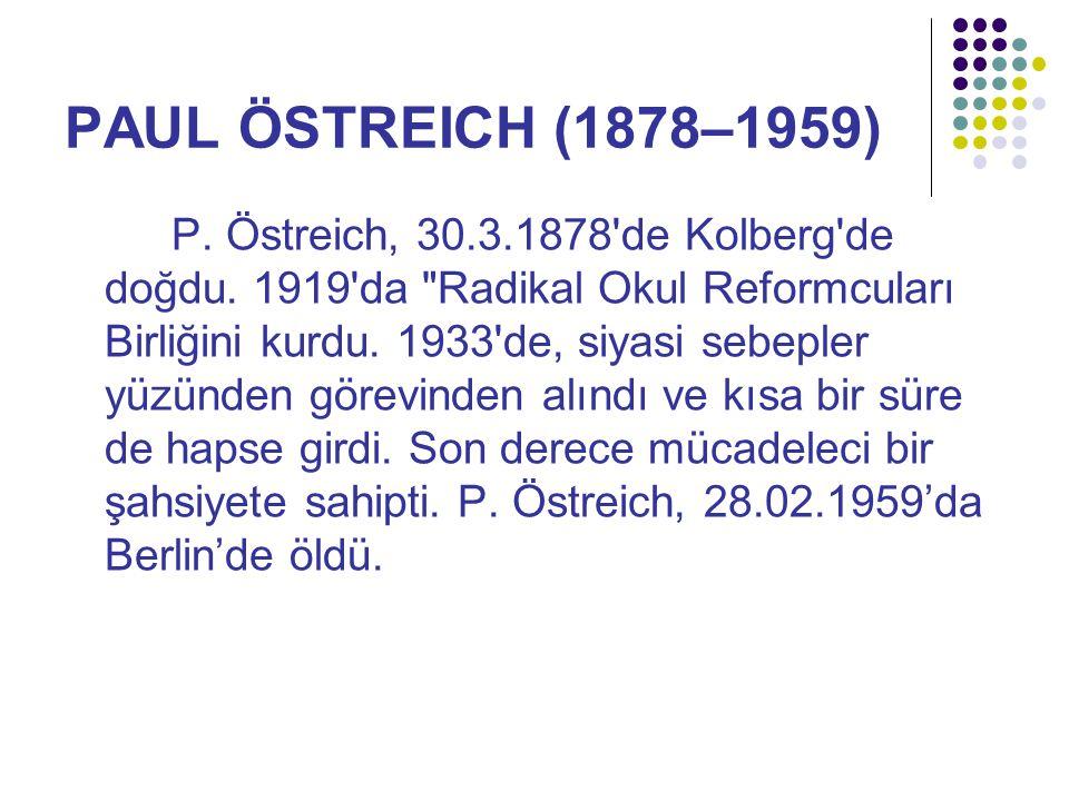 PAUL ÖSTREICH (1878–1959) P. Östreich, 30.3.1878'de Kolberg'de doğdu. 1919'da