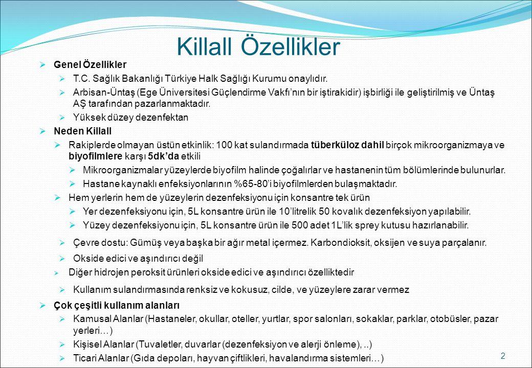 Killall Özellikler  Genel Özellikler  T.C. Sağlık Bakanlığı Türkiye Halk Sağlığı Kurumu onaylıdır.  Arbisan-Üntaş (Ege Üniversitesi Güçlendirme Vak