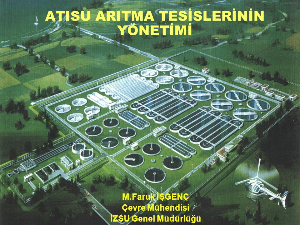 ATISU ARITMA TESİSLERİNİN YÖNETİMİ M.Faruk İŞGENÇ Çevre Mühendisi İZSU Genel Müdürlüğü
