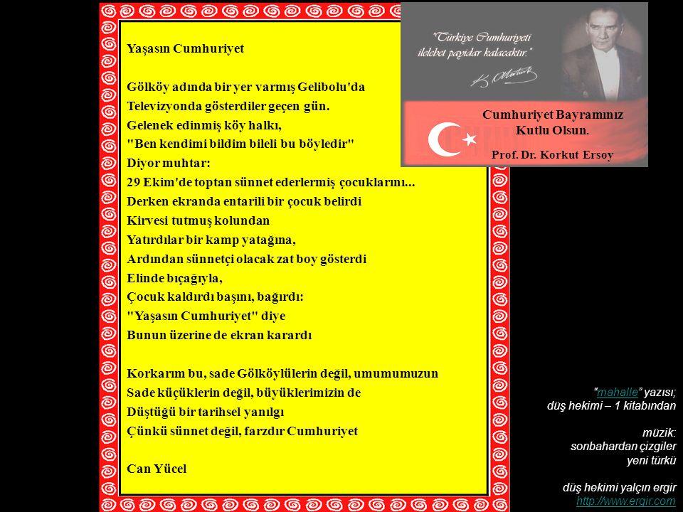 Yaşasın Cumhuriyet Gölköy adında bir yer varmış Gelibolu da Televizyonda gösterdiler geçen gün.