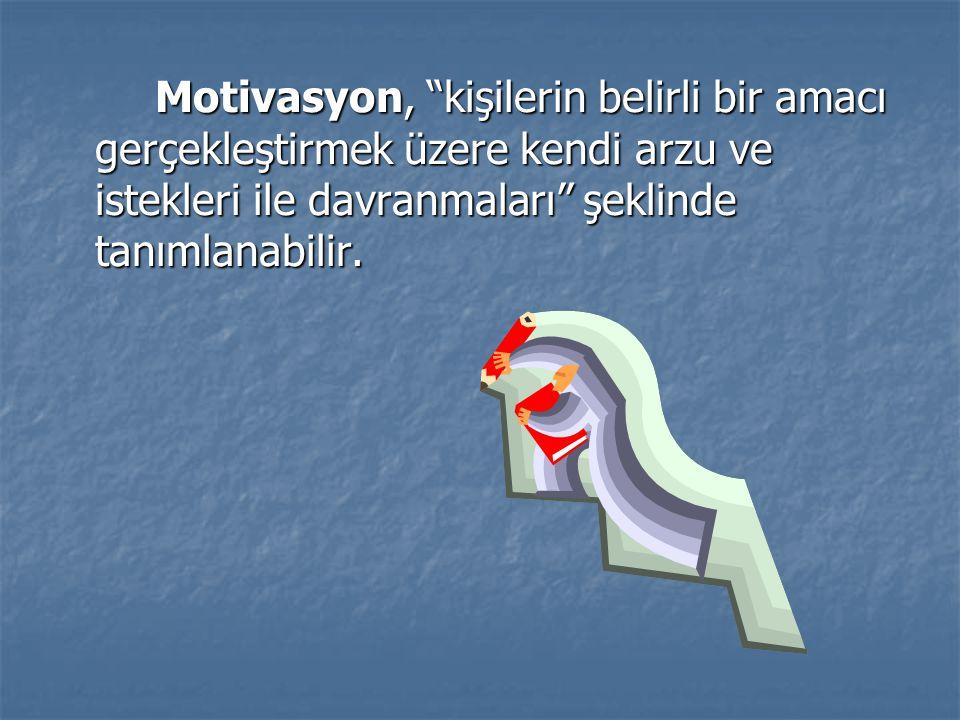 """Motivasyon, """"kişilerin belirli bir amacı gerçekleştirmek üzere kendi arzu ve istekleri ile davranmaları"""" şeklinde tanımlanabilir. Motivasyon, """"kişiler"""