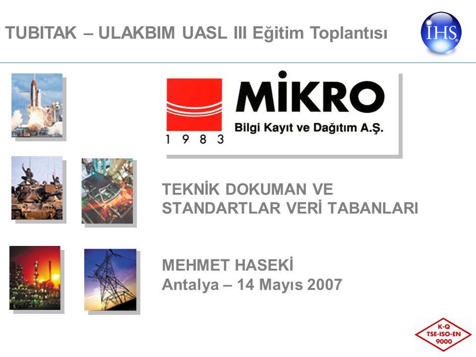 TEKNİK DOKUMAN VE STANDARTLAR VERİ TABANLARI MEHMET HASEKİ Antalya – 14 Mayıs 2007 TUBITAK – ULAKBIM UASL III Eğitim Toplantısı