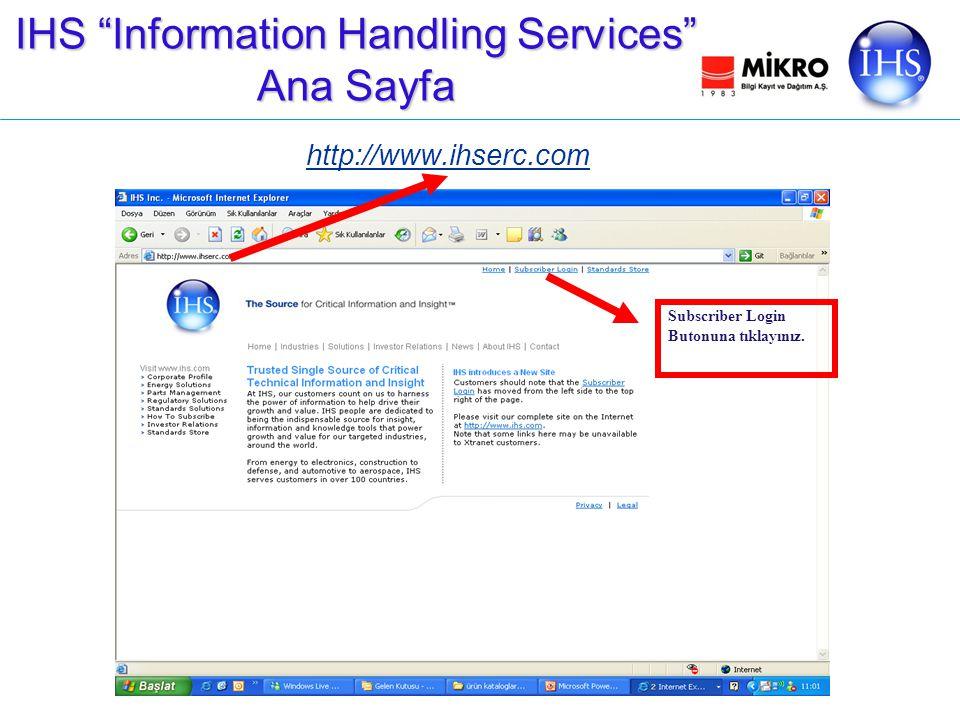 IHS Information Handling Services Ana Sayfa http://www.ihserc.com Subscriber Login Butonuna tıklayınız.