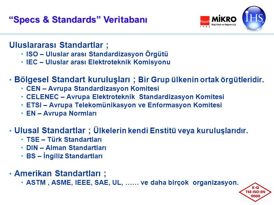 Uluslararası Standartlar ; ISO – Uluslar arası Standardizasyon Örgütü IEC – Uluslar arası Elektroteknik Komisyonu Bölgesel Standart kuruluşları ; Bir Grup ülkenin ortak örgütleridir.