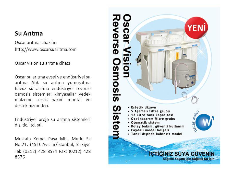 Su Arıtma Oscar arıtma cihazları http://www.oscarsuaritma.com Oscar Vision su arıtma cihazı Oscar su arıtma evsel ve endüstriyel su arıtma Atık su arı