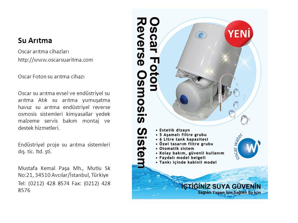 Su Arıtma Oscar arıtma cihazları http://www.oscarsuaritma.com Oscar Foton su arıtma cihazı Oscar su arıtma evsel ve endüstriyel su arıtma Atık su arıt