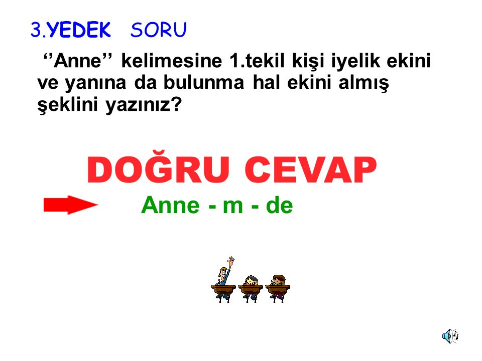 Which is the second month of the year? 2.Yedek SORU February DOĞRU CEVAP