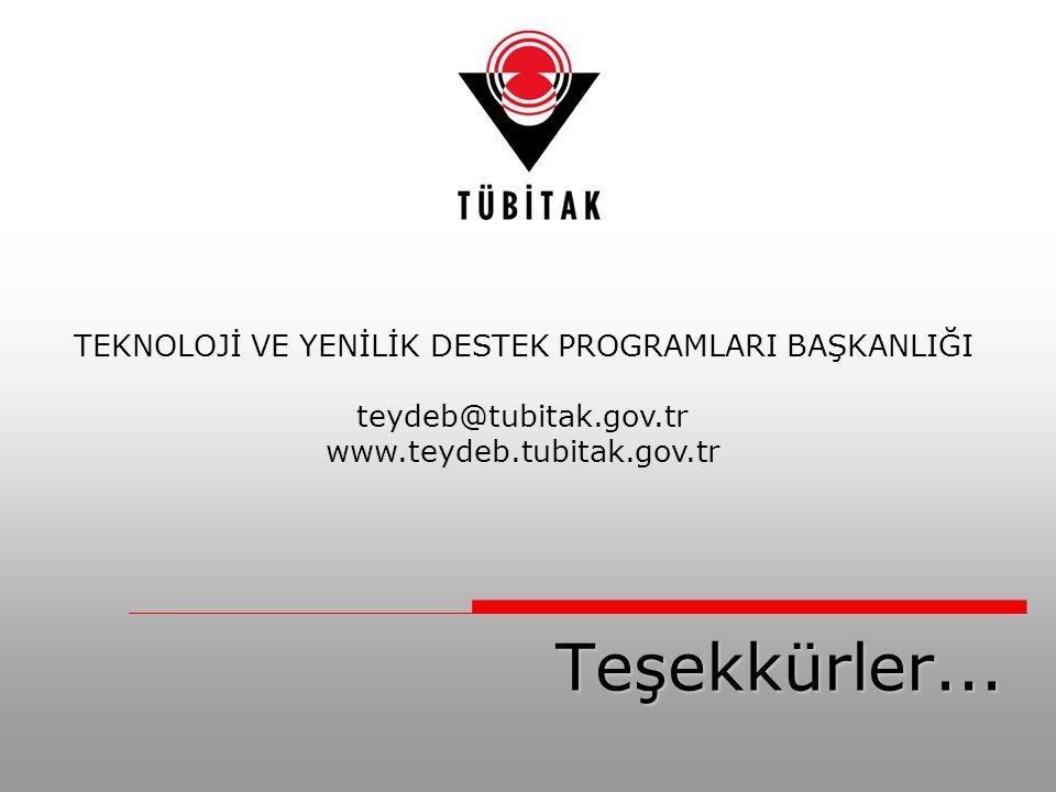 Teşekkürler... TEKNOLOJİ VE YENİLİK DESTEK PROGRAMLARI BAŞKANLIĞI teydeb@tubitak.gov.tr www.teydeb.tubitak.gov.tr