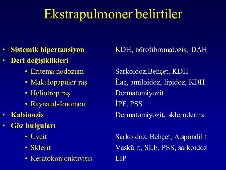Ekstrapulmoner belirtiler Sistemik hipertansiyonKDH, nörofibromatozis, DAH Deri değişiklikleri Eritema nodozumSarkoidoz,Behçet, KDH Makulopapüler raşİ