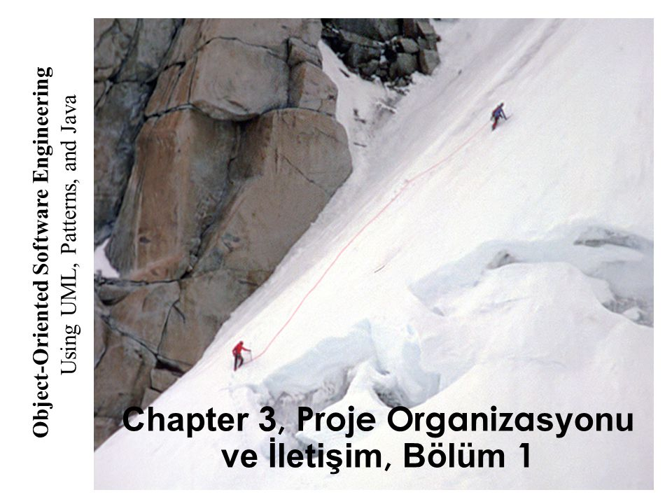 Using UML, Patterns, and Java Object-Oriented Software Engineering Chapter 3, Proje Organiza syonu ve İletişim, Bölüm 1