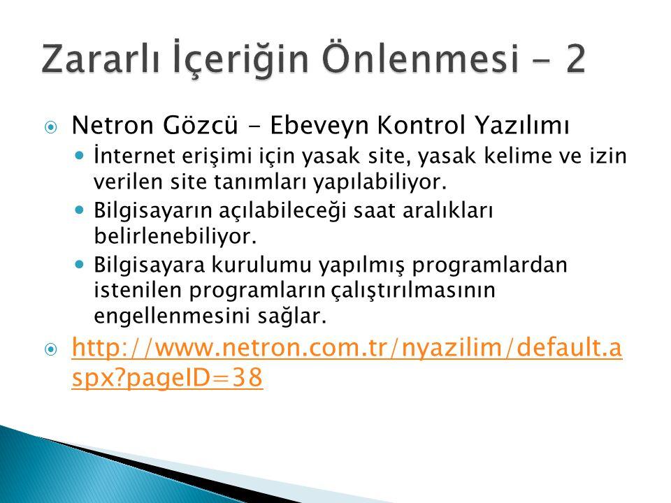  Netron Gözcü - Ebeveyn Kontrol Yazılımı İnternet erişimi için yasak site, yasak kelime ve izin verilen site tanımları yapılabiliyor. Bilgisayarın aç