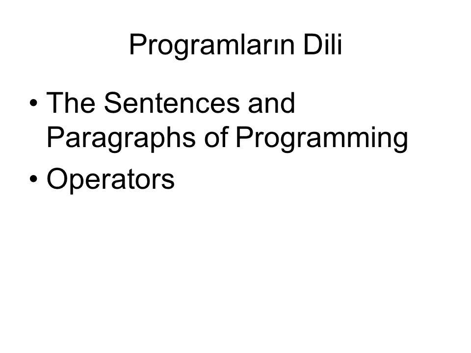 Programların Dili The Sentences and Paragraphs of Programming Operators