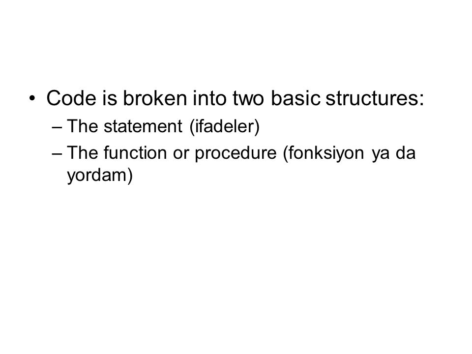 The statement The statement is the programming equivalent of the sentence.