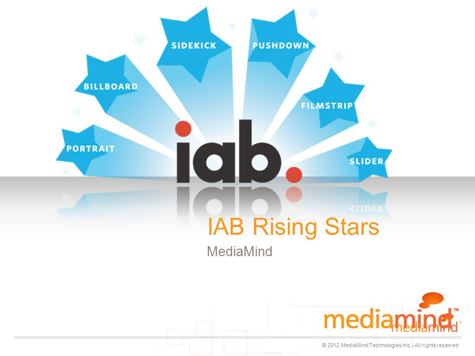 © 2012 MediaMind Technologies Inc. | All rights reserved MediaMind IAB Rising Stars