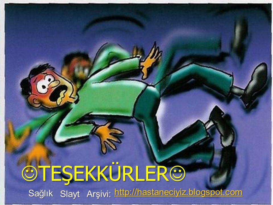 TEŞEKKÜRLER TEŞEKKÜRLER Sağlık Slayt Arşivi: http://hastaneciyiz.blogspot.com