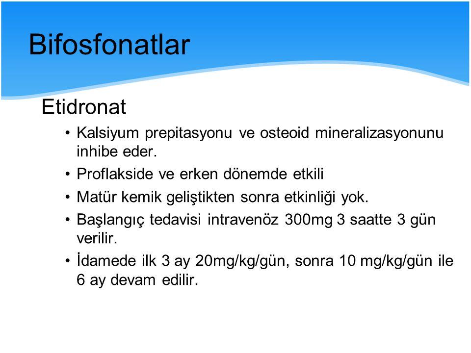 Etidronat Kalsiyum prepitasyonu ve osteoid mineralizasyonunu inhibe eder. Proflakside ve erken dönemde etkili Matür kemik geliştikten sonra etkinliği
