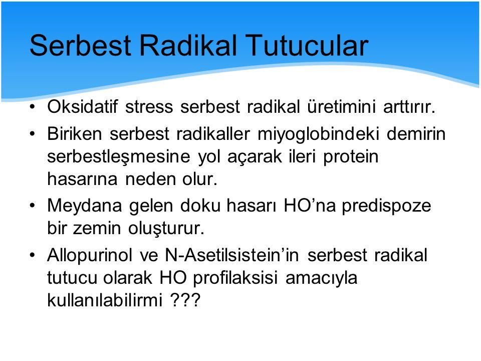 Serbest Radikal Tutucular Oksidatif stress serbest radikal üretimini arttırır. Biriken serbest radikaller miyoglobindeki demirin serbestleşmesine yol