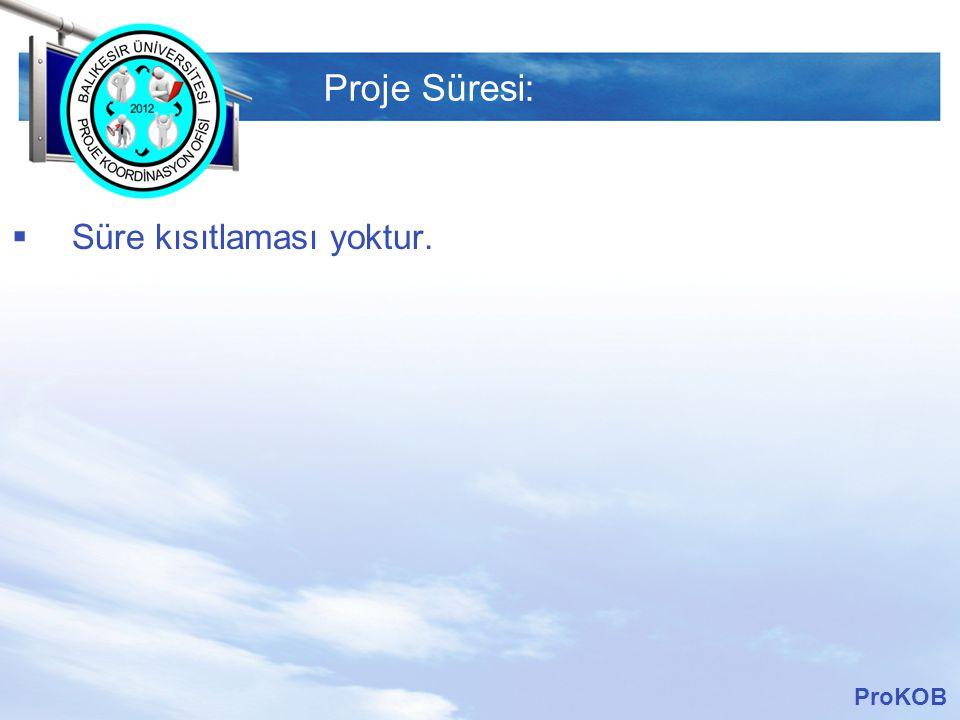 LOGO Proje Süresi:  Süre kısıtlaması yoktur. ProKOB