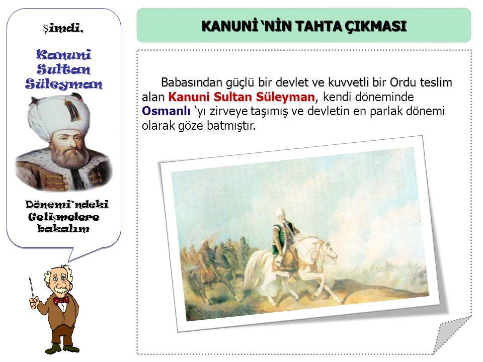 Ş imdi, Yavuz Sultan Selim Dönemi'nin önemli olaylarına bakalım Dönemi'nin önemli olaylarına bakalım Ş imdi, Yavuz Sultan Selim Dönemi'nin önemli olay