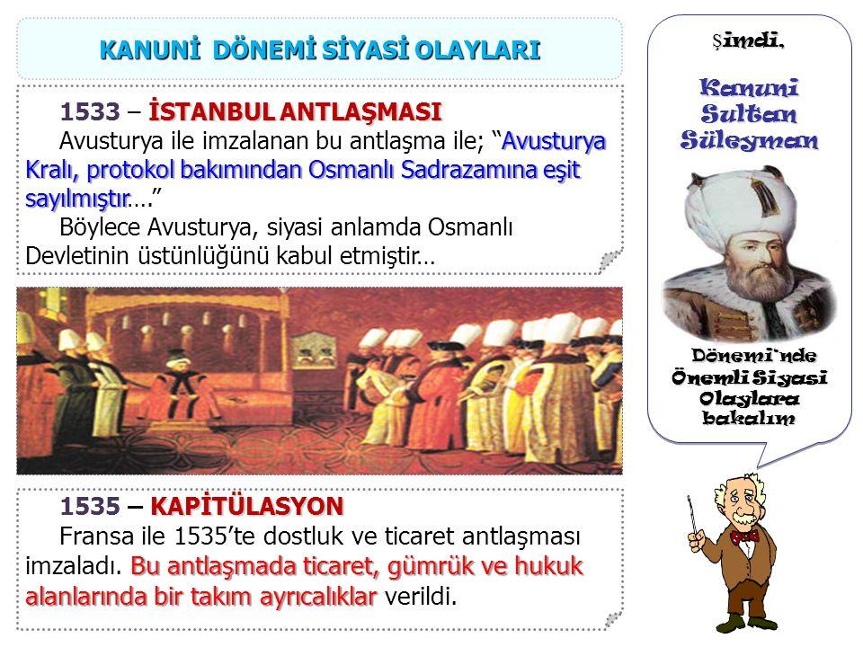 Ş imdi, Kanuni Sultan Süleyman Dönemi'nde Dönemi'nde Batıdaki Geli ş melere bakalım Ş imdi, Kanuni Sultan Süleyman Dönemi'nde Dönemi'nde Batıdaki Geli