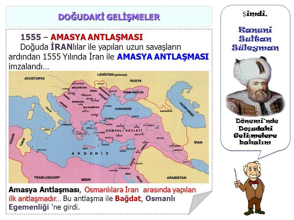 Ş imdi, Kanuni Sultan Süleyman Dönemi'nde Dönemi'nde Önemli Siyasi Olaylara bakalım Ş imdi, Kanuni Sultan Süleyman Dönemi'nde Dönemi'nde Önemli Siyasi