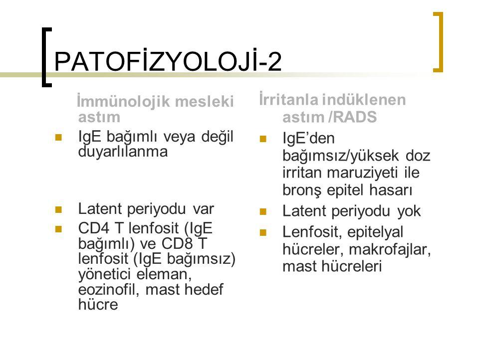 PATOFİZYOLOJİ-2 İmmünolojik mesleki astım IgE bağımlı veya değil duyarlılanma Latent periyodu var CD4 T lenfosit (IgE bağımlı) ve CD8 T lenfosit (IgE