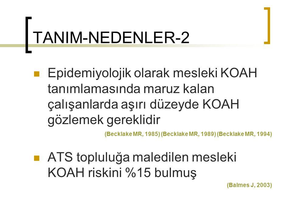 TANIM-NEDENLER-2 Epidemiyolojik olarak mesleki KOAH tanımlamasında maruz kalan çalışanlarda aşırı düzeyde KOAH gözlemek gereklidir (Becklake MR, 1985)