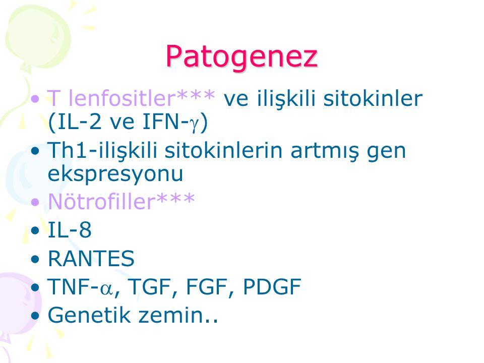 Patogenez T lenfositler*** ve ilişkili sitokinler (IL-2 ve IFN-) Th1-ilişkili sitokinlerin artmış gen ekspresyonu Nötrofiller*** IL-8 RANTES TNF-, T