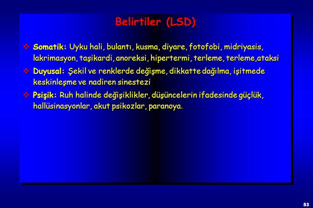 82 D-Liserjik asit dietilamid (LSD) vErgoalkoloidlerinden izole edilen beyaz katı bir madde olup, kristalize serbest baz şekli suda çözünmez vBir sero